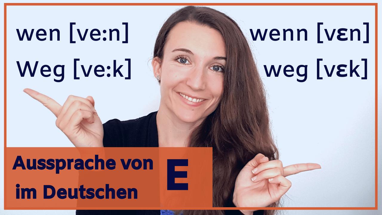 Aussprache: So sprichst du das E in Wörtern aus – mit weniger Akzent Deutsch sprechen – Akzent reduzieren