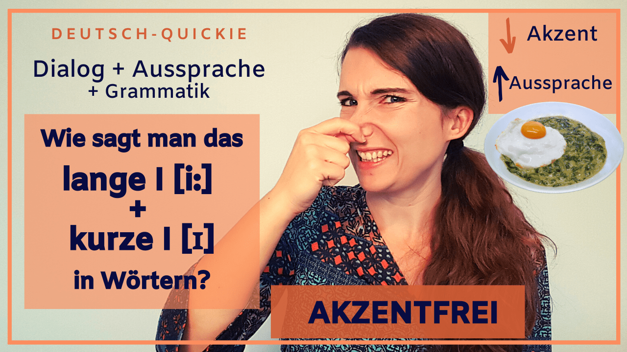 Aussprache – So spricht man das I in Wörtern aus – mit weniger Akzent Deutsch sprechen