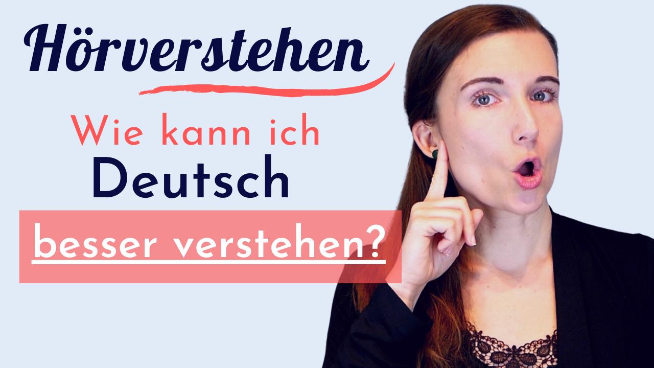 Deutsch besser verstehen – 7 Tipps für ein besseres Verständnis